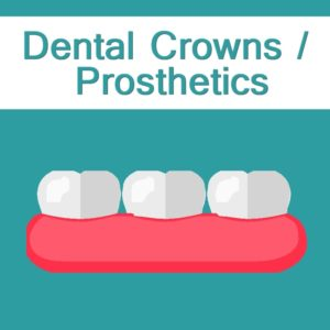 Dental Crowns / Prosthetics