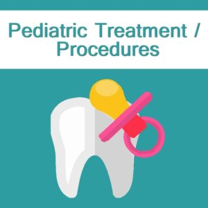 Pediatric Treatment Procedures