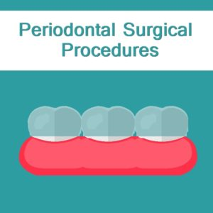 Periodontal Surgical Procedures