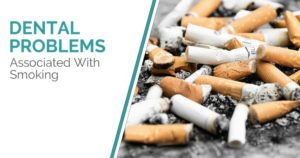 Dental problems associated with smoking