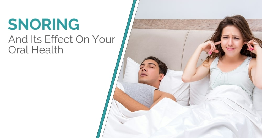 Snoring And Its Effect On Your Oral Health - Blog Post Cover Image