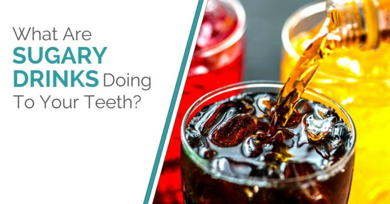 What Are Sugary Drinks Doing To Your Teeth?