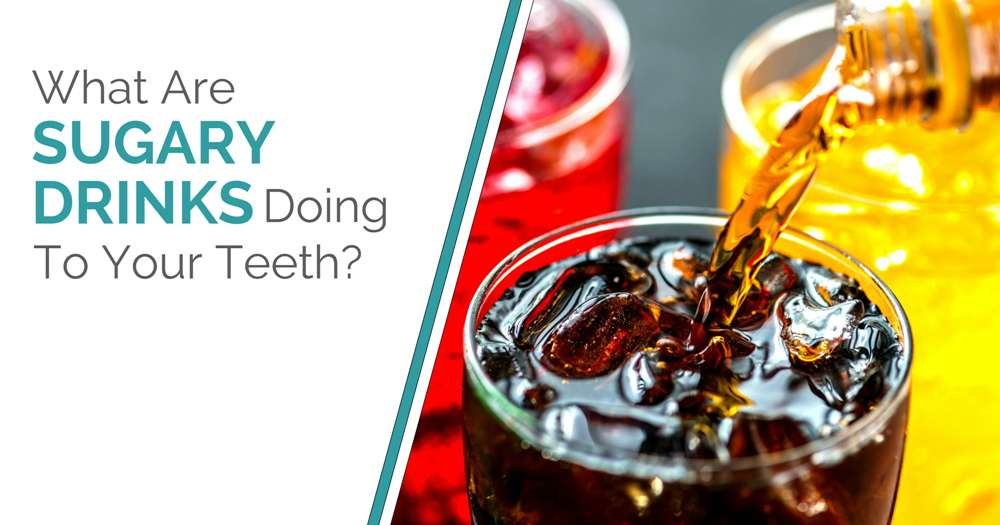 What Are Sugary Drinks Doing To Your Teeth - Blog Post Cover Image